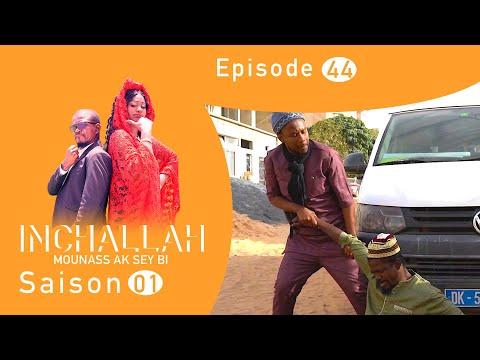 INCHALLAH, Mounass Ak Sey Bi - saison 1 - Episode 44