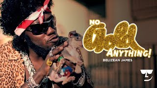 "BELIZEAN JAMES - ""NO GOLD ANYTHING"" (OFFICIAL MUSIC VIDEO)"