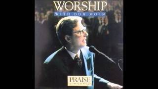 I Worship You Almighty God - Don Moen