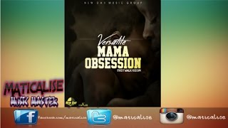 Versatile - Mama Obsession (First Walk Riddim)