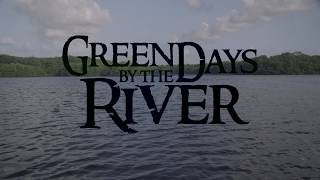 Green Days  by the River Trailer ttff/17
