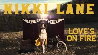Nikki Lane - Love's On Fire [Audio Stream]
