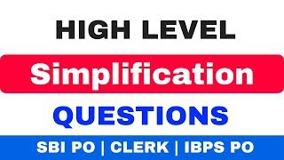Simplification Tricks High level questions for SBI PO | CLERK | IBPS PO
