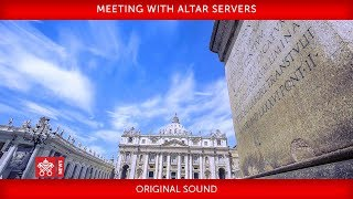 Pope Francis - Meeting with Altar Servers 2018-07-31