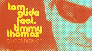 "TOM GLIDE feat TIMMY THOMAS "" SWEET HEAVEN "" ( MATT EARLY REMIX ) TGEE RECORDS"