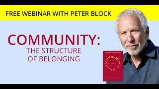 Community: The Structure of Belonging - Peter Block