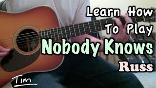 Russ Nobody Knows Guitar Lesson, Chords, And Tutorial