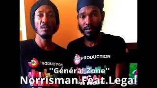 Legal feat Norris Man - General Zone Remix (Official Song) (JRC Productions) (April 2018)