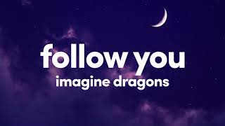 (1 Hour) Imagine Dragons - Follow You (One Hour Loop)