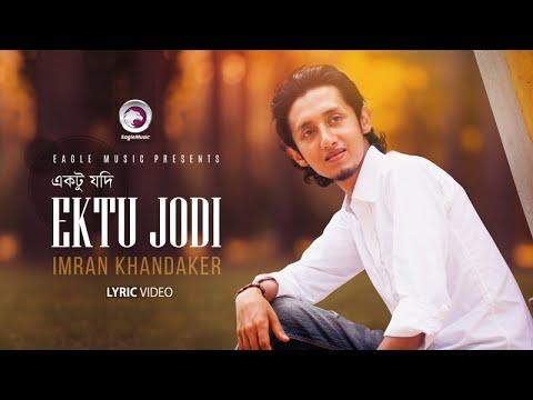 Ektu Jodi | Imran Khandaker | একটু যদি | Bangla Romantic Love Song | 2017  downoad full Hd Video