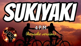 SUKIYAKI - 4 P.M (karaoke version)