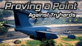 GTA Online: Proving a Point Against Tryhards