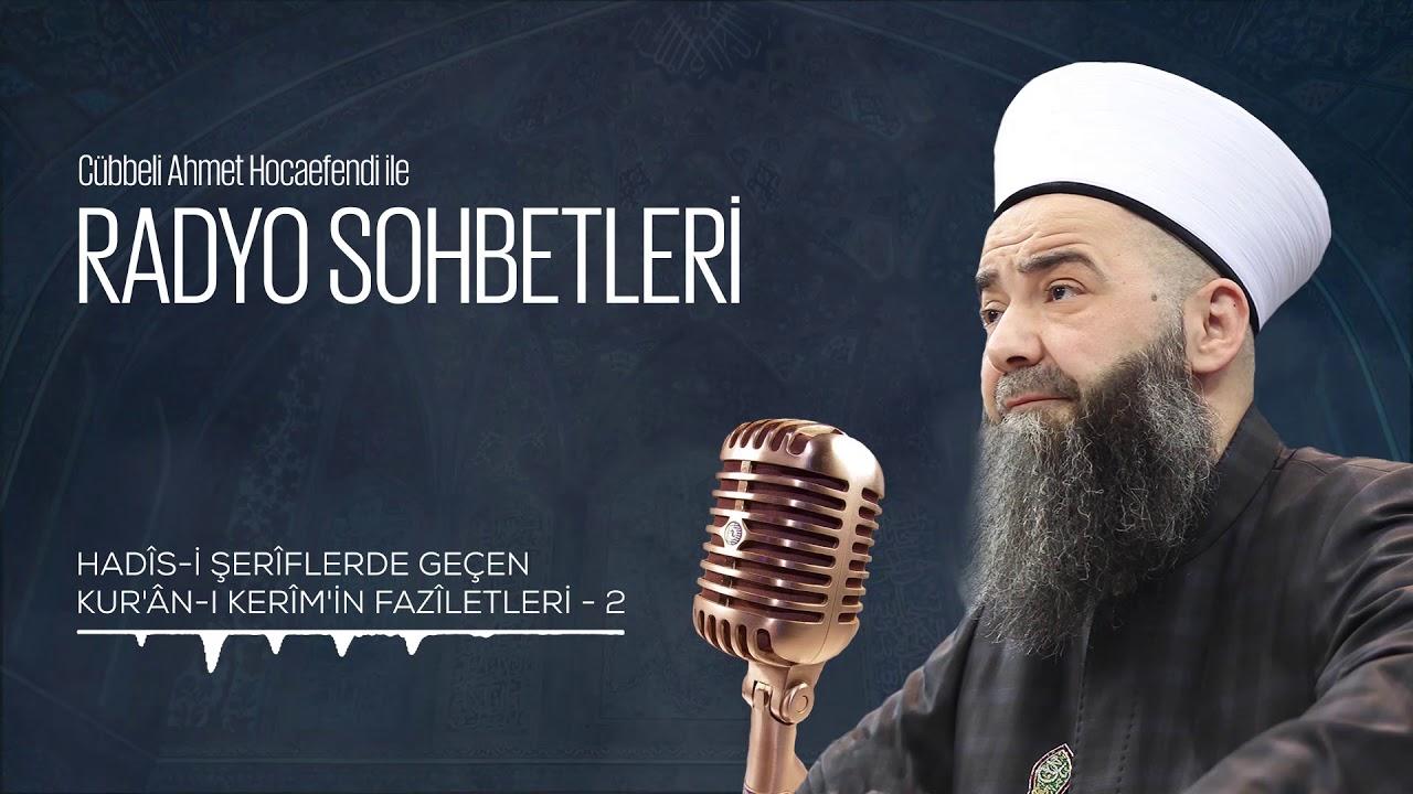 Hadîs-i Şerîflerde Geçen Kur'ân-ı Kerîm'in Fazîletleri - Bölüm 2 (Radyo Sohbetleri) 11 Mart 2006