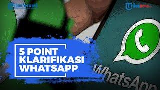 Heboh Aturan Baru, Ini 5 Point Klarifikasi WhatsApp