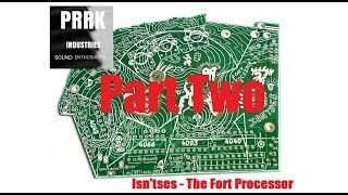 #6 The Fort Processor - Part 2: Build and Testing