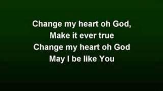 Change My Heart oh God (worship video w/ lyrics) - YouTube