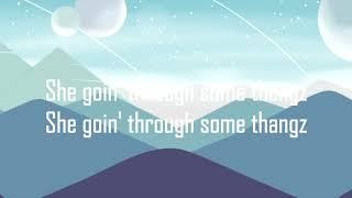 MihTy, Jeremih & Ty Dolla $ign Going Thru Some Thangz Lyrics