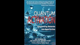 Quantum Activation by Carl David Blake, Gary Stuart and Amit Goswami