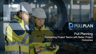 Pull Planning - Connecting Construction Project Teams with Better Project Outcomes