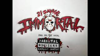 21 Savage - Immortal (Official Audio)