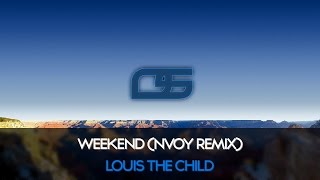 Louis the Child - Weekend (NVOY Remix)