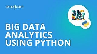Big Data Analytics Using Python   Python Big Data Tutorial   Python And Big Data   Simplilearn