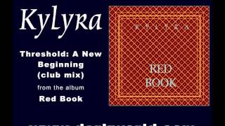 Kylyra - Threshold: A New Beginning (club mix)