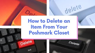 How to Delete a Listing from Your Poshmark Closet