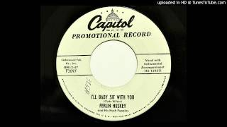 Ferlin Huskey and His Hush Puppies - I'll Baby Sit With You (Capitol 3097) [1955 country bopper]