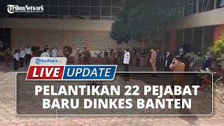 22 Pejabat Baru Dinkes Banten Dilantik, Gantikan Pegawai yang Serentak Mundur karena Kasus Korupsi