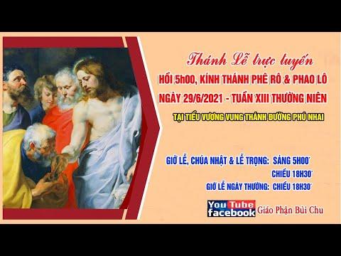 05h00 | Thánh Lễ Trực Tuyến | LỄ THÁNH PHÊRÔ VÀ THÁNH PHAOLÔ TÔNG ĐỒ | Ngày 29.06.2021