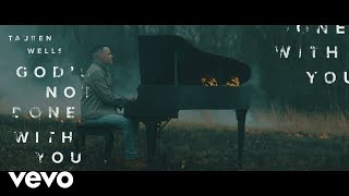 Tauren Wells - God's Not Done With You (Official Music Video)