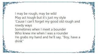 Doc Watson - My Rough and Rowdy Ways Lyrics