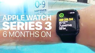 Apple Watch Series 3 | 6 Months On