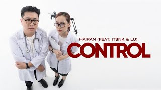 Control - Hairan feat. itsnk & Lu [Official Music Video]