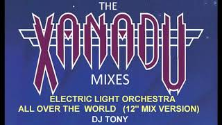 Electric Light Orchestra - All Over the World (12'' Mix Version - DJ Tony)