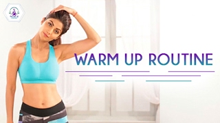 Warm Up Routine | Shilpa Shetty Kundra | Health And Fitness