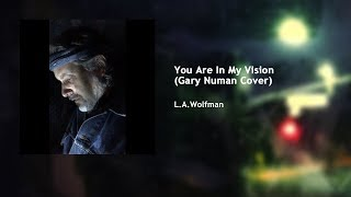 You Are In My Vision (Gary Numan Cover)