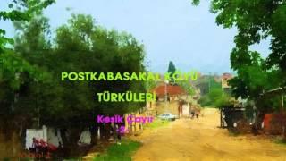 preview picture of video 'POSTKABASAKAL KÖYÜ-TÜRKÜLERİ 2'