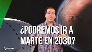¿Es posible llegar a Marte en 2030?