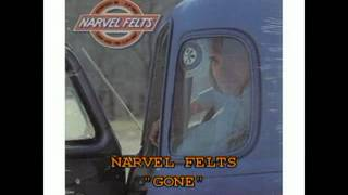 "NARVEL FELTS - ""GONE"""