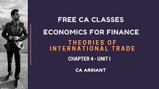 CA Inter || Eco for Finance - Chap 4 - Unit 1 - Theories of International Trade || Free CA classes