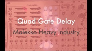 Quad Gate Delay (Malekko) - Overview Video