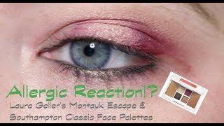 Allergic Reaction!? Laura Gellers Montauk Escape & Southampton Classic Face Palettes
