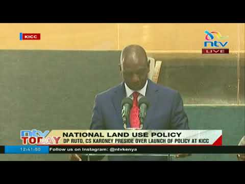 DP Ruto, CS Karoney preside over launch of national land use policy