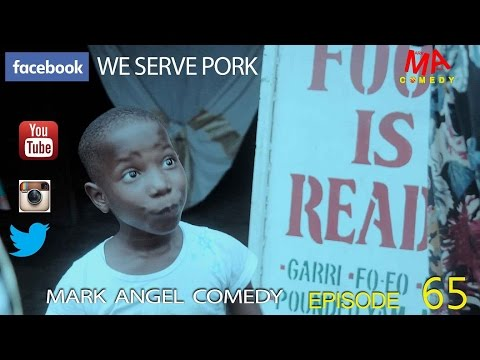 Mark Angel Comedy - We Serve Pork [Starr. Mark Angel, Denilson Igwe & Emmanuella]