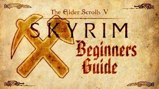 Skyrim - Beginners Guide