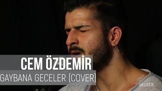 Gaybana Geceler - Cem Özdemir (Cover) / @garajakustik