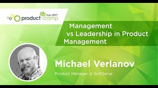 MICHAEL VERLANOV. Management vs Leadership in Product Management