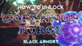 Destiny 2: HOW TO UNLOCK GOFANNON FORGE | Black Armory